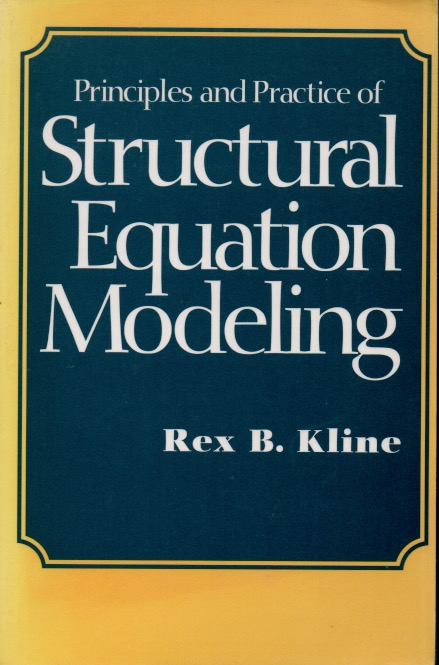 Principles and Practice of Structural Equation Modeling. Rex B. Kline.