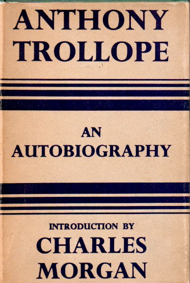 An Autobiography. Anthony Trollope.