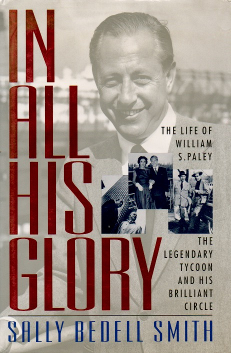 In All His Glory _ The Life of William S. Paley. Sally Bedell Smith.
