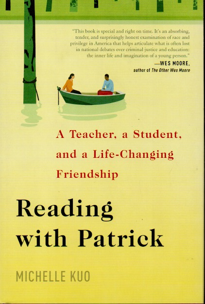 Reading with Patrick _ A Teacher, a Student, and a Life-Changing Friendship. Michelle Kuo.
