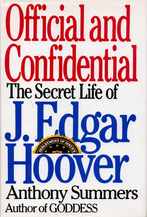 Official and Confidential _ The Secret Life of J. Edgar Hoover. Anthony Summers.