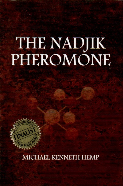 The Nadjik Pheromone. Michael Kenneth Hemp.