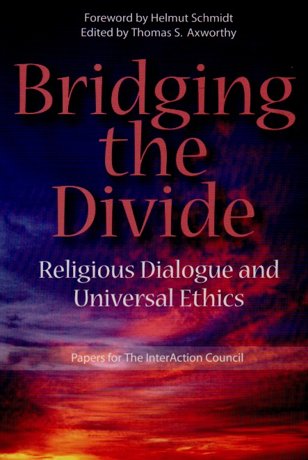 Bridging the Divide _ Religious Dialogue and Universal Ethics. Thomas S. Axworthy.