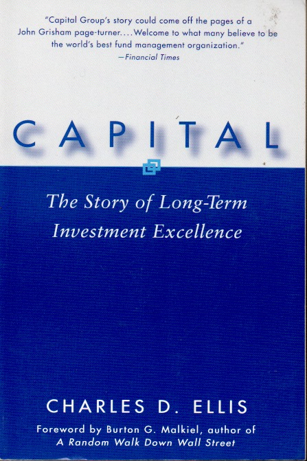 Capital _ The Story of Long-Term Investment Excellence. Charles D. Ellis.