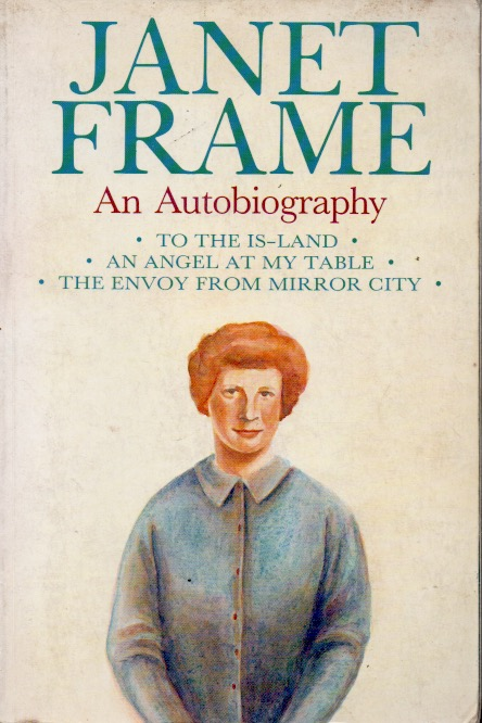 An Autobiography _ Volume 1 To the Is-Land. Janet Frame.