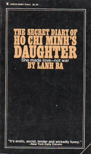 The Secret Diary of Ho Chi Minh's Daughter_She Made Love-Not War. Lanh Ba.
