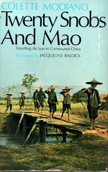 Twenty Snobs and Mao _ Travelling de Luxe in Communist China. Colette Modiano.