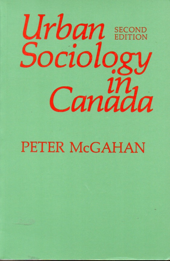 Urban Sociology in Canada. Peter McGahan.