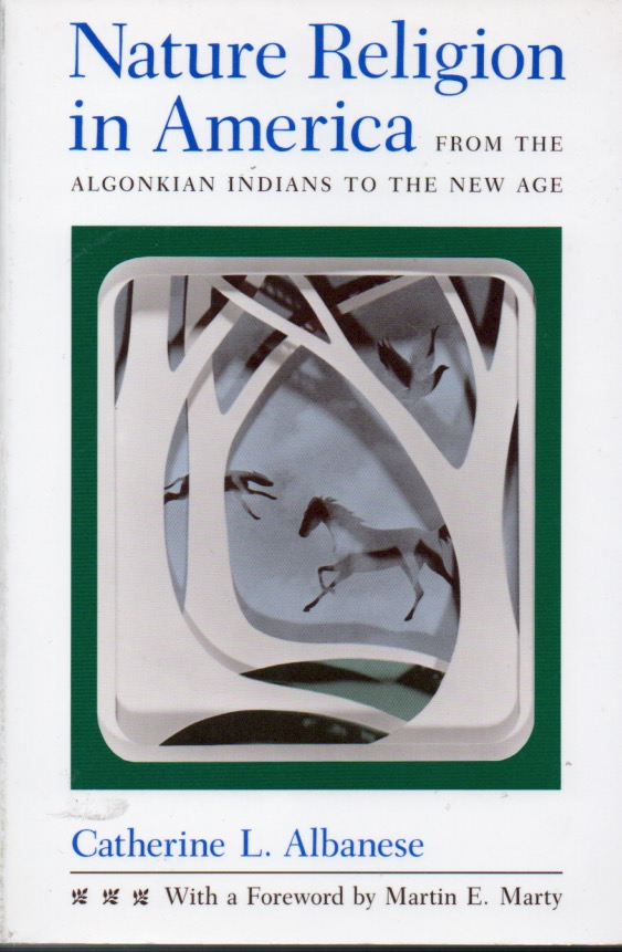 Nature Religion in America _ From the Algonkian Indians to the New Age. Catherine L. Albanese.