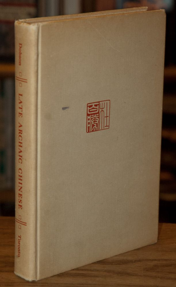 Late Archaic Chinese. W. A. C. H. Dobson.