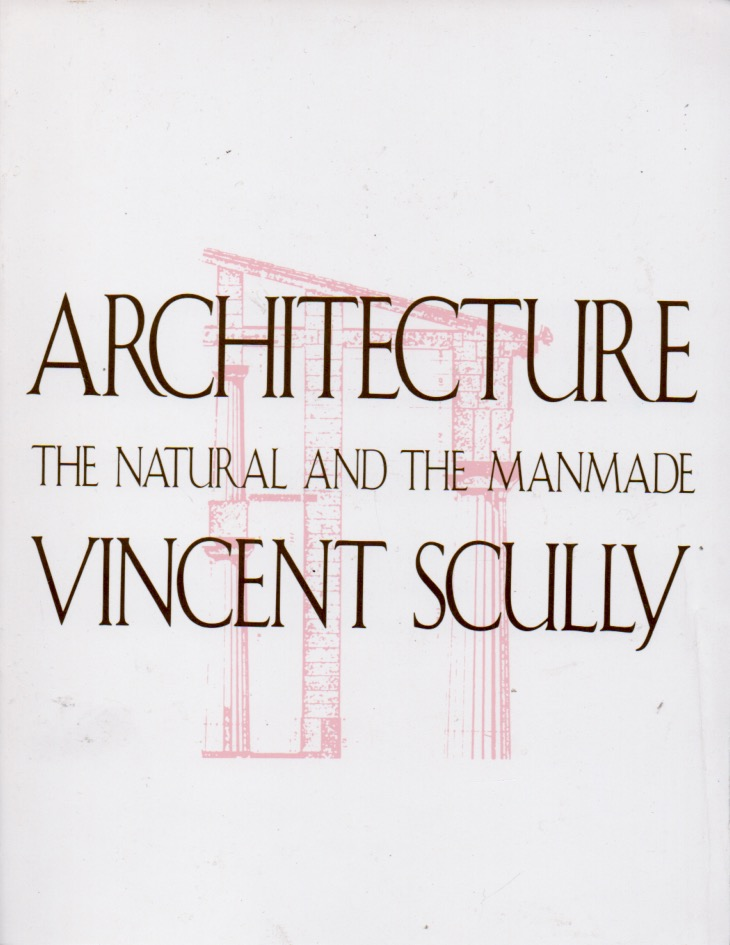 Architecture _ The Natural and the Manmade. Vincent Scully.