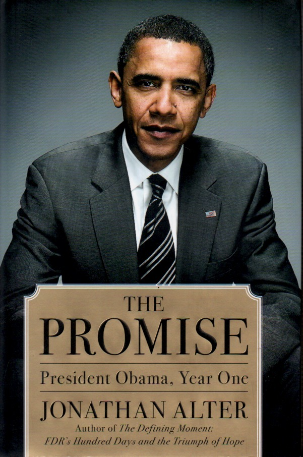 The Promise _ President Obama, Year One. Jonathan Alter.