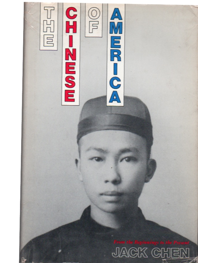 The Chinese of America. Jack Chen.