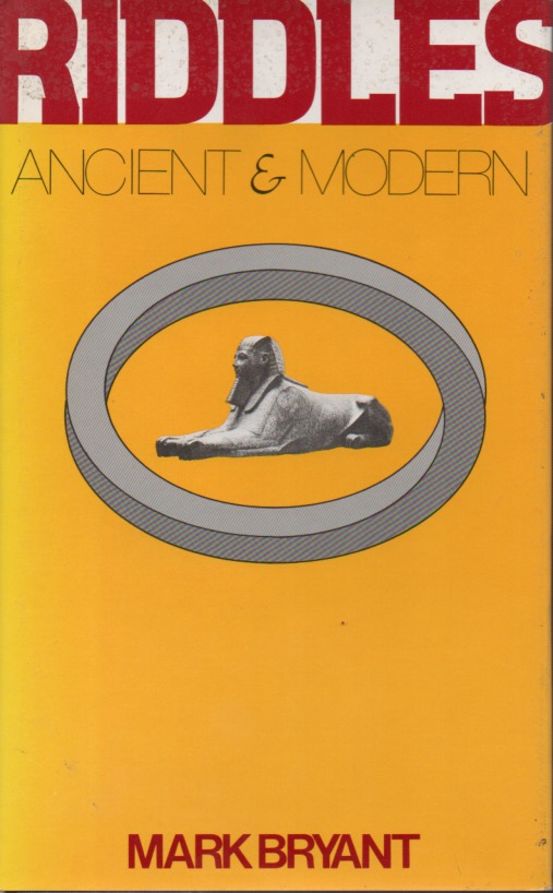 Riddles_ Ancient and Modern. Mark Bryant.