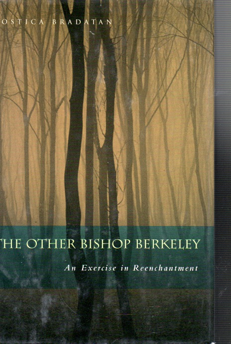 The Other Bishop Berkeley_ An Excercise in Reenchantment. Costica Bradatan.
