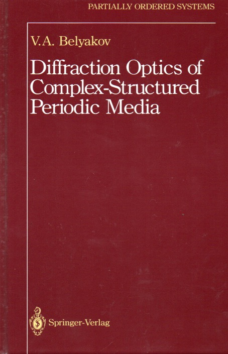 Diffraction Optics of Complex Structured Periodic Media. V. A. Belyakov.