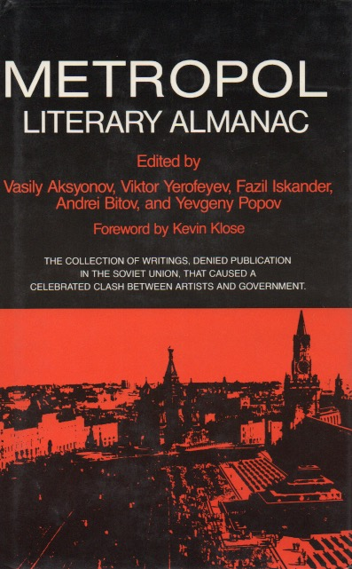 Metropol_ Literary Almanac_ The Collection of Writings, Denied Publication In the Soviet Union, That Caused a Celebrated Clash Between Artists and Government. Vasily Aksyonov.
