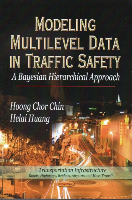 Modeling Multilevel Data In Traffic Safety_ A Bayesian Hierarchical Approach. Hoong Chor Chin, Helai Huang.