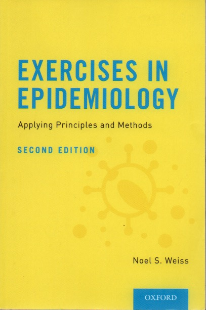 Exercises In Epidemiology_ Applying Principles and Methods. Noel S. Weiss.