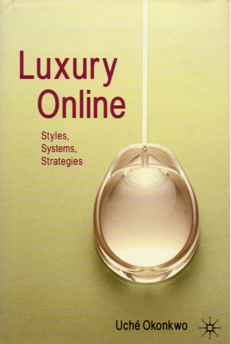 Luxury Online_ Styles, Systems, Strategies. Uche Okonkwo.