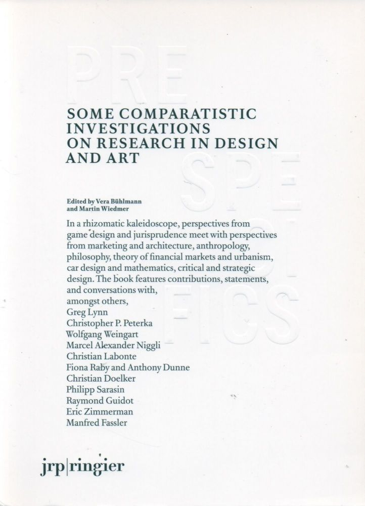 Some Comparatistic Investigations on Research in Design and Art. Vera Buhlmann, Martin Wiedmer.