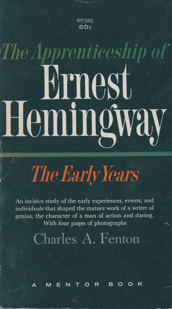 The Apprenticeship of Ernest Hemingway_The Early Years. Charles A. Fenton.