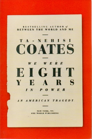 We Were Eight Years In Power _ An American Tragedy. Coates Ta-Nehisi.