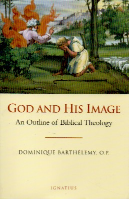 God and His Image _ An Outline of Biblical Theology. Dominique Barthelemy.