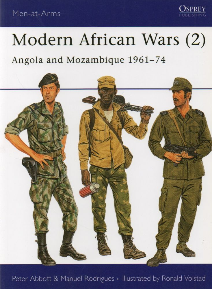 Modern African Wars (2)_ Angola and Mozambique. Peter Abbott, Manuel Rodrigues, Ronald Volstad, ills.