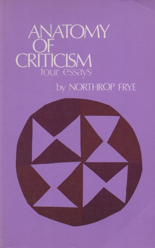 Anatomy of Criticism_ Four Essays. Northrop Frye.