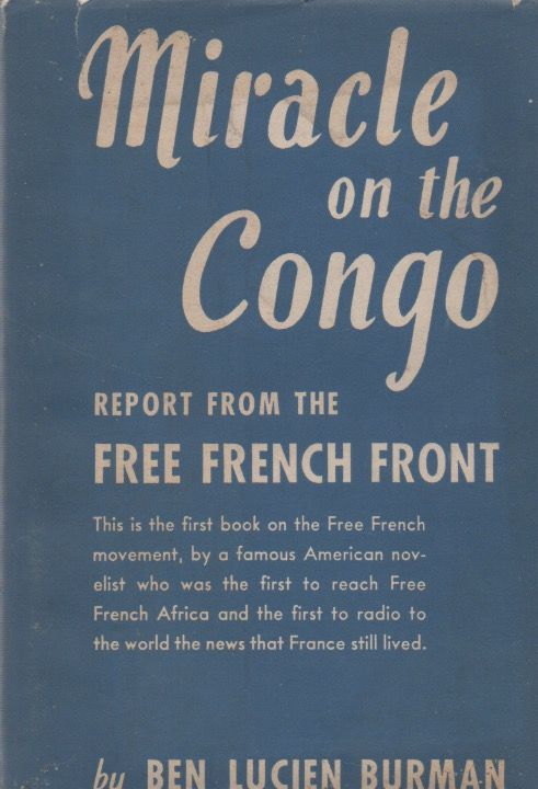 Miracle on the Congo_ Report from the Free French Front. Ben Lucien Burman.