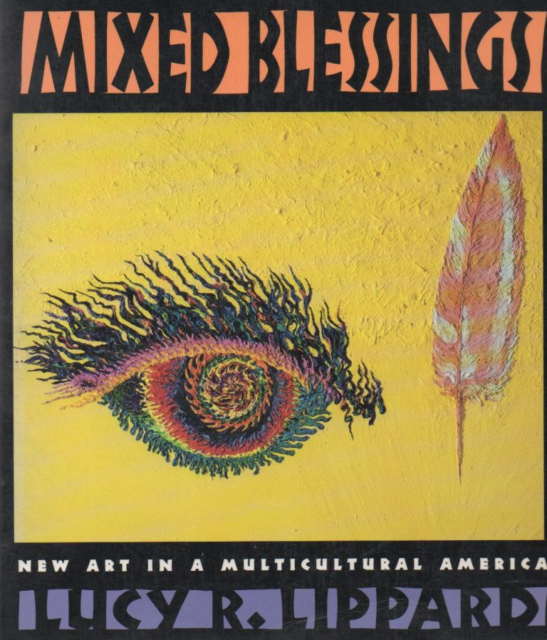Mixed Blessings_ New Art in a Multicultural America. Lucy R. Lippard.