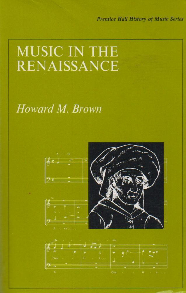 Music in the Renaissance. Howards M. Brown.