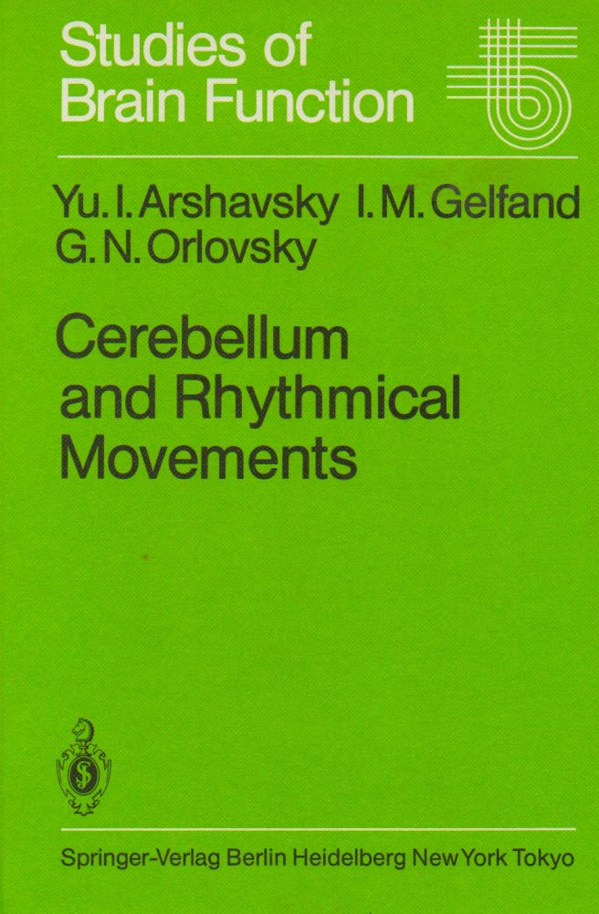 Cerebellum and Rhythmical Movements. Yu. I. Arshavsky, I. M. Gelfand, G. N. Orlovsky.