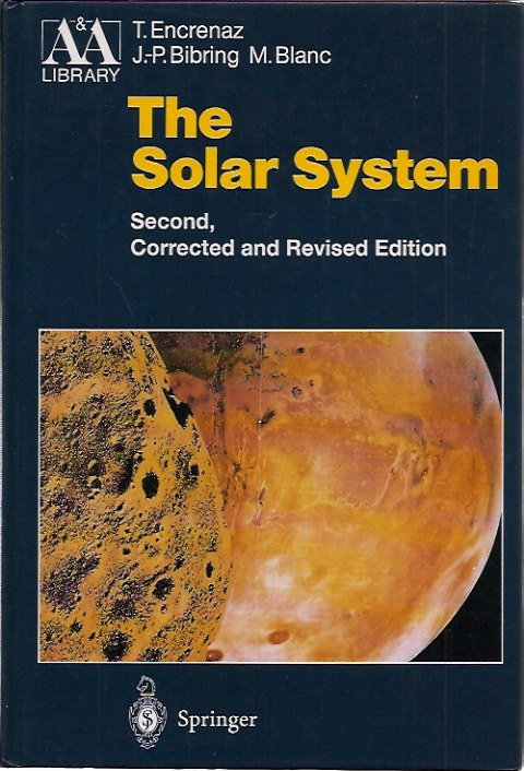 The Solar System Second, Corrected and Revised Edition. J. -P Bebring, M. Encrenaz T. Blanc.