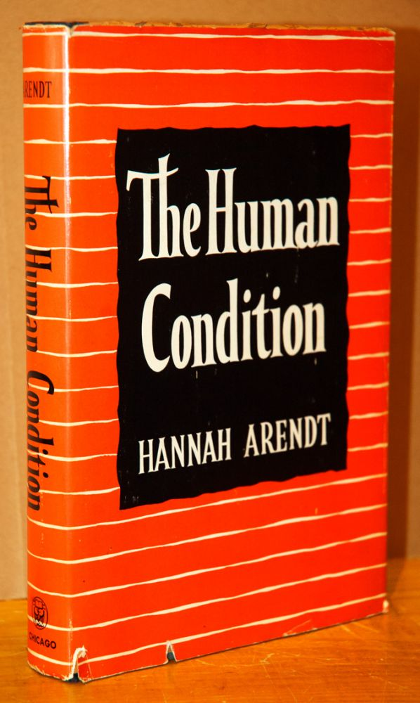 The Human Condition. Hannah Arendt.