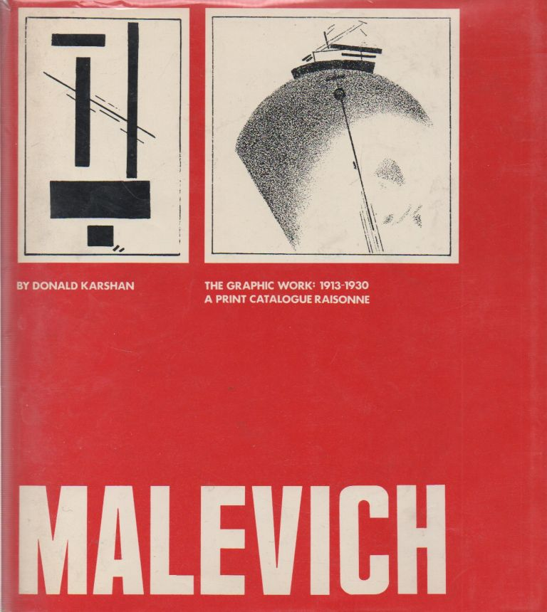 Malevich_ The Graphic Work: 1913-1930_ A Print Catalogue Raisonne. Donald Karshan, Willem Sandberg, preface.