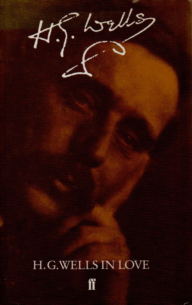 H. G. Wells in Love _ Postscript to an Experiment in Autobiography. G. P. Wells.