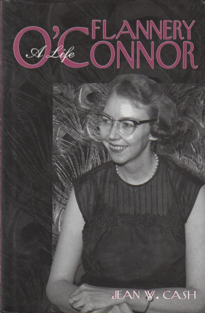 Flannery O'Connor_ A Life. Jean W. Cash.