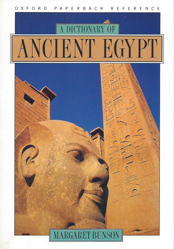 A Dictionary of Ancient Egypt. Margaret Bunson.