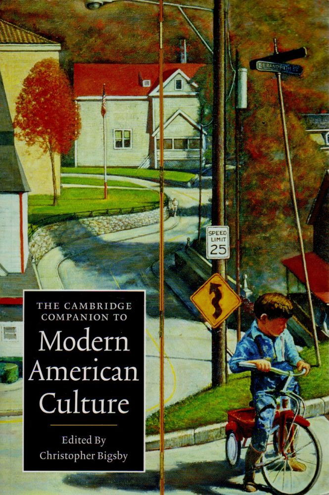 The Cambridge Companion to Modern American Culture. Christopher Bigsby.