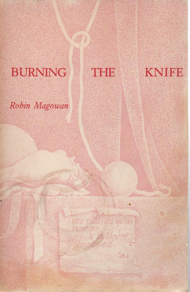 Poets Now no. 8 _ Burning the Knife. Robin Magowan.