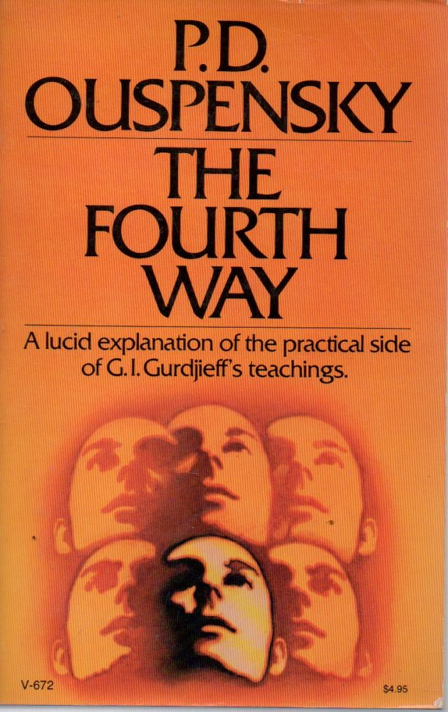 The Fourth Way _ A Record of Talks and Answers to Questions based on the Teching of G. I. Gurdjieff. P. D. Ouspensky.