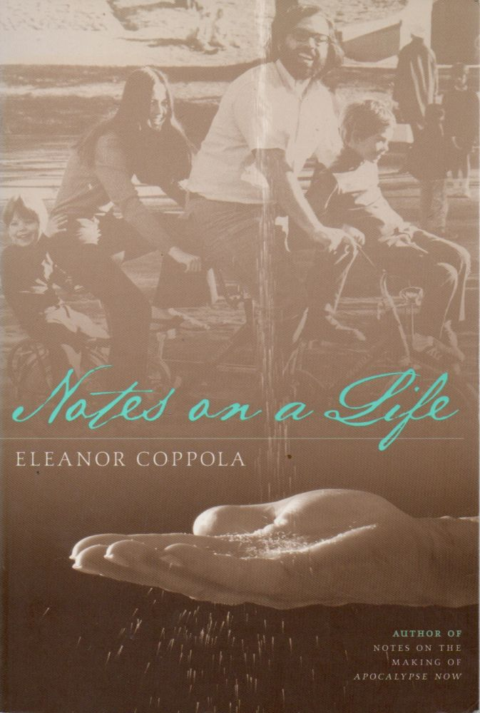 Notes on a Life. Eleanor Coppola.