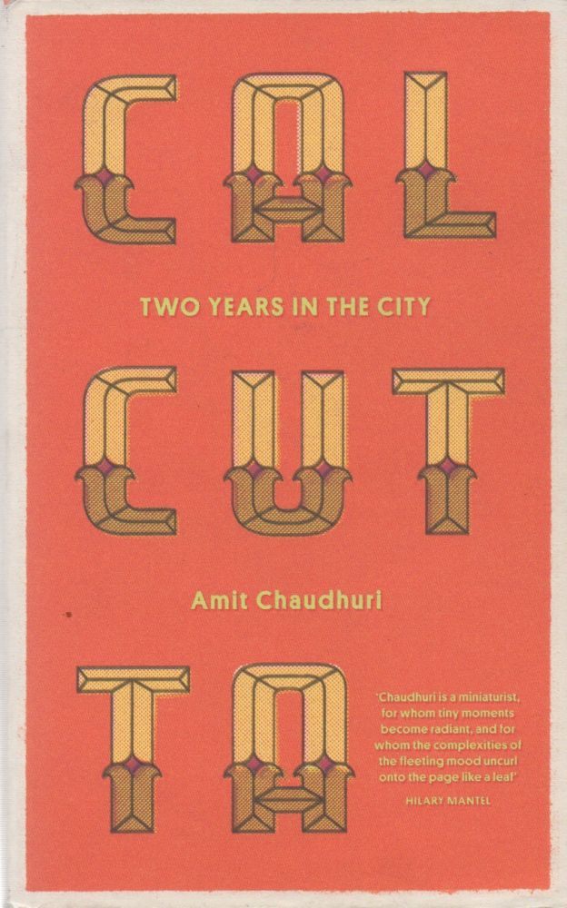Calcutta_ Two Years in the City. Amit Chaudhuri.