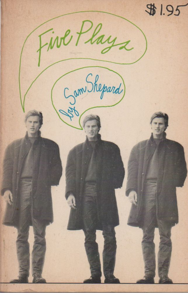 Five Plays_ Chicago_ Icarus's Mother_ Red Cross_ Fourteen Hundred Thousand_ Melodrama Play. Sam Shepard.