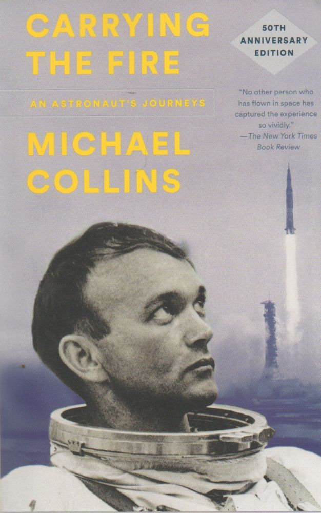 Carrying the Fire_ An Astronaut's Journeys. Michael Collins.