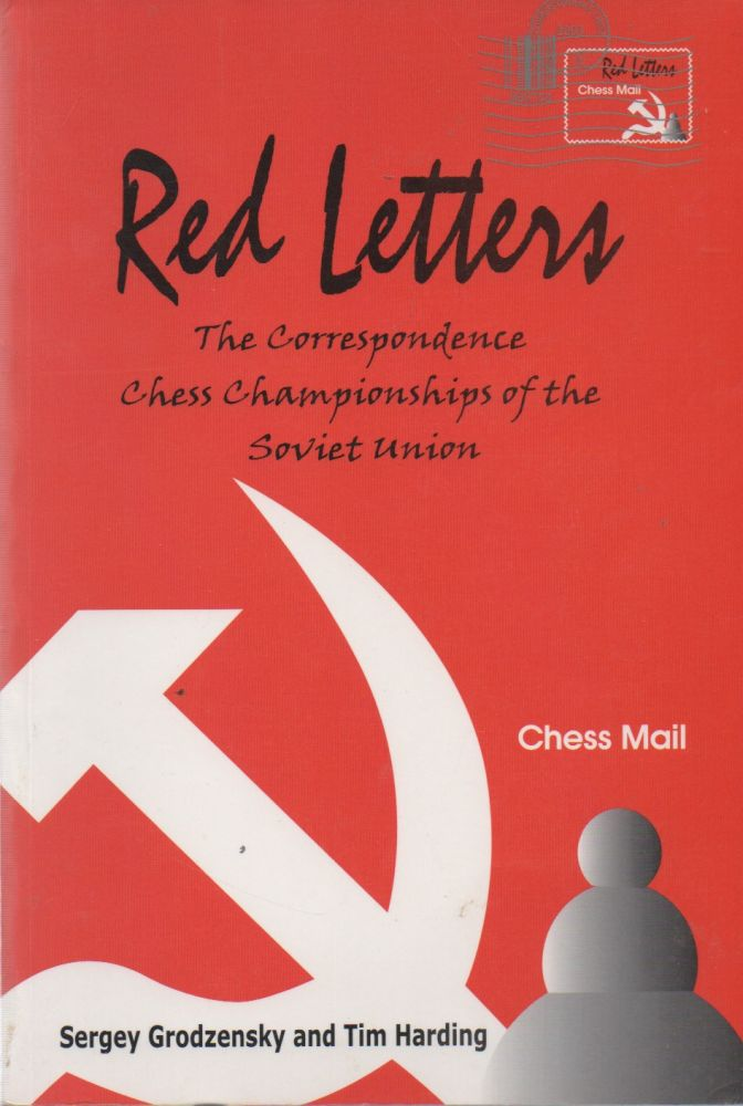 Red Letters_ The Correspondence Chess Championships of the Soviet Union. Sergey Grodzensky, Tim Harding, Ken Neat, trans.