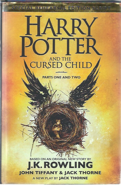 Harry Potter and the Cursed Child _ Parts One and Two. J. K. Rowling.