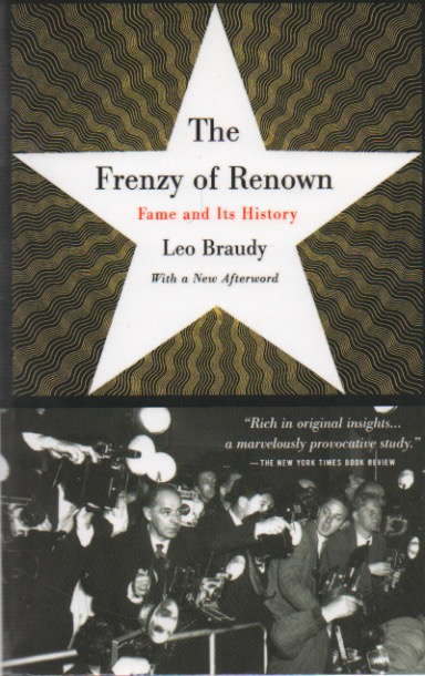 The Frenzy of Renown_ Fame & Its History. Leo Braudy.